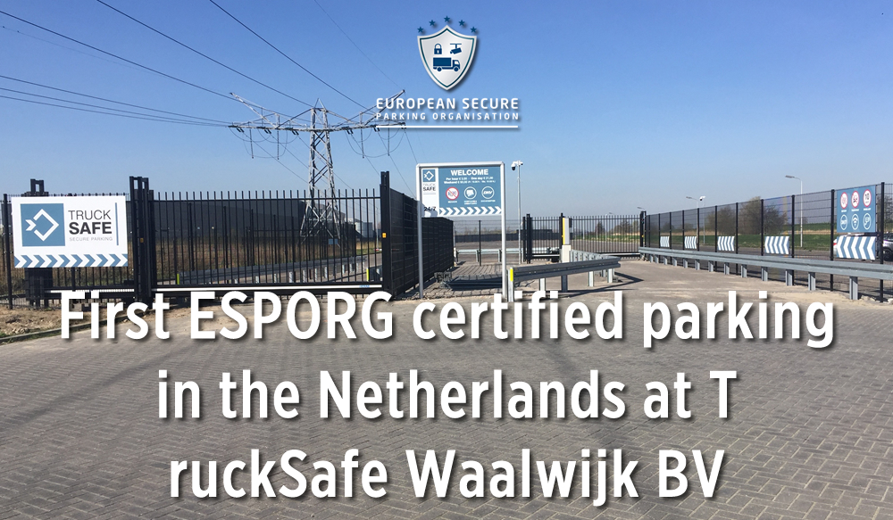 First ESPORG certified parking in the Netherlands at TruckSafe Waalwijk BV